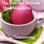 Ostersonntag – der Tag der Auferstehung!