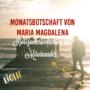 Monatsbotschaft Maria Magdalena August 2021